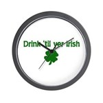 Drink til your irish Wall Clock
