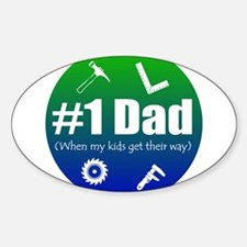 #1 Dad (When My Kids Get Their Way) Oval Decal