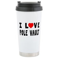 I Love Pole Vault Travel Mug