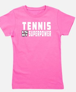 Tennis Is My Superpower Girl's Tee