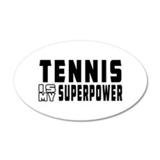 Tennis Is My Superpower 20x12 Oval Wall Decal