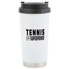 Tennis Is My Superpower Travel Mug