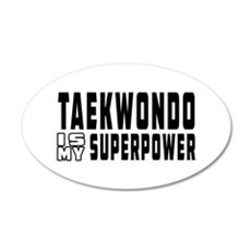 Taekwondo Is My Superpower 35x21 Oval Wall Decal