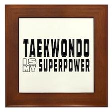 Taekwondo Is My Superpower Framed Tile