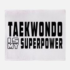 Taekwondo Is My Superpower Throw Blanket
