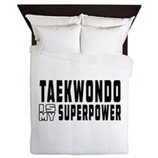 Taekwondo Is My Superpower Queen Duvet