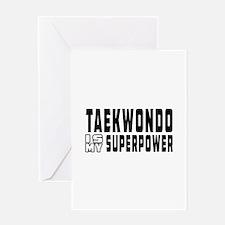 Taekwondo Is My Superpower Greeting Card