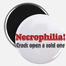 "Necrophilia crack open a cold 2.25"" Magnet (10 pac"