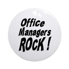 Office Managers Rock ! Ornament (Round)