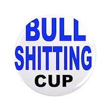 "BULL SHITTING CUP 3.5"" Button"