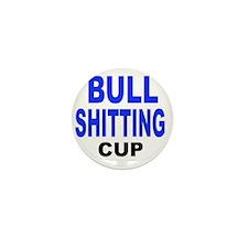 BULL SHITTING CUP Mini Button