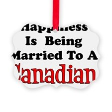 Happiness Married To Canadian Ornament