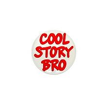 Cool Story Bro Mini Button