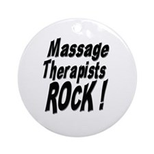 Massage Therapists Rock ! Ornament (Round)
