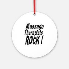 Massage Therapists Rock ! Ornament (Round)