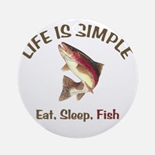 Life is Simple Round Ornament