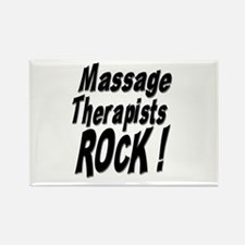 Massage Therapists Rock ! Rectangle Magnet