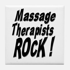 Massage Therapists Rock ! Tile Coaster