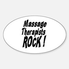 Massage Therapists Rock ! Oval Decal