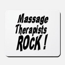 Massage Therapists Rock ! Mousepad