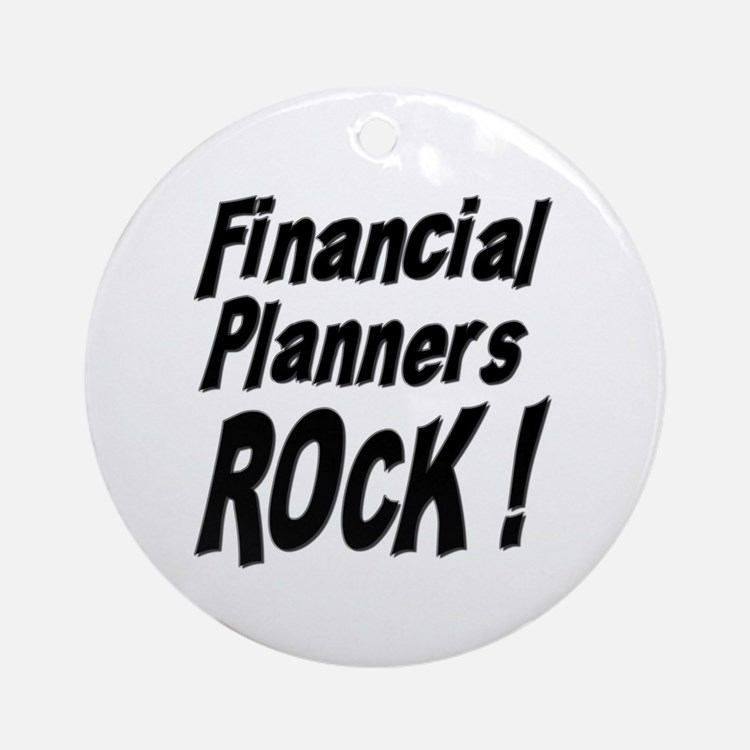 Financial Planners Rock ! Ornament (Round)
