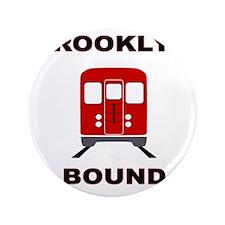 """Brooklyn Bound 3.5"""" Button"""