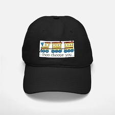 I Choo Choose You Baseball Hat