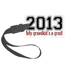 2013 My Grandkids A Grad Luggage Tag