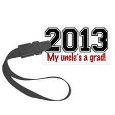 2013 My Uncles A Grad Luggage Tag
