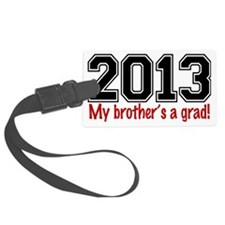 2013 My Brothers A Grad Luggage Tag