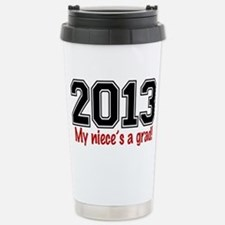 2013 My Nieces A Grad Stainless Steel Travel Mug
