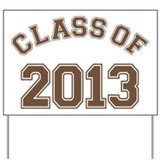 Class Of 2013 Brown Yard Sign