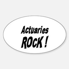 Actuaries Rock ! Oval Decal