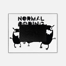 Normal is boring Picture Frame