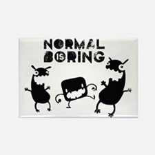 Normal is boring Rectangle Magnet