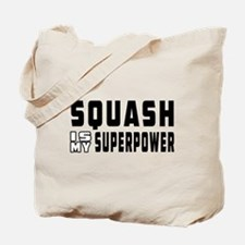 Squash Is My Superpower Tote Bag
