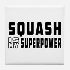 Squash Is My Superpower Tile Coaster