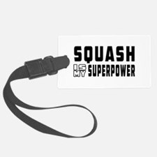 Squash Is My Superpower Luggage Tag