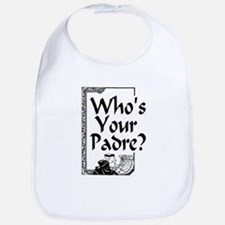 Who's Your Padre?  Bib