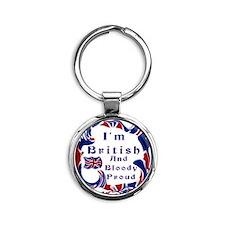 Im British And Bloody Proud Round Keychain