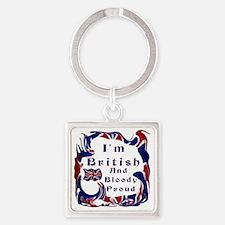 Im British And Bloody Proud Square Keychain