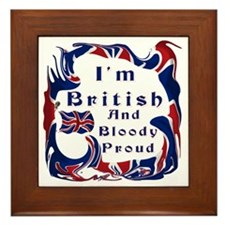 Im British And Bloody Proud Framed Tile