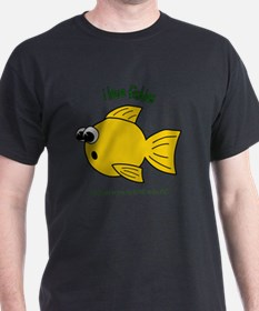 I LOVE FISHIES - LOVE TO BE ME T-Shirt