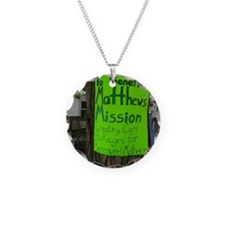 Benefiting Matthews Mission  Necklace
