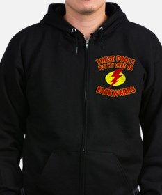 These Fools Put My Cape on Backw Zip Hoodie