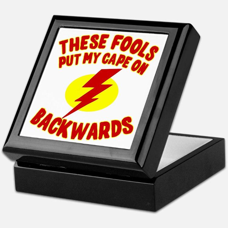 These Fools Put My Cape on Backwards Keepsake Box