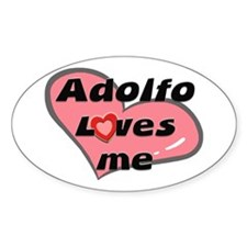 adolfo loves me Oval Decal