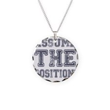Assume the Position Necklace