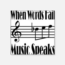 "Music Speaks Square Sticker 3"" x 3"""