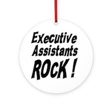 Executive Assistants Rock ! Ornament (Round)